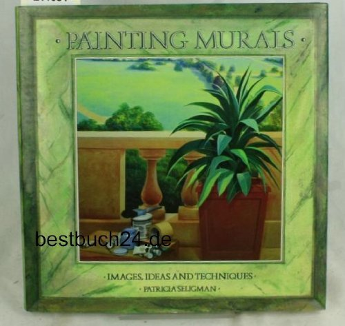 9780356150246: Painting Murals: Images, Ideas and Techniques (Macdonald guide to)