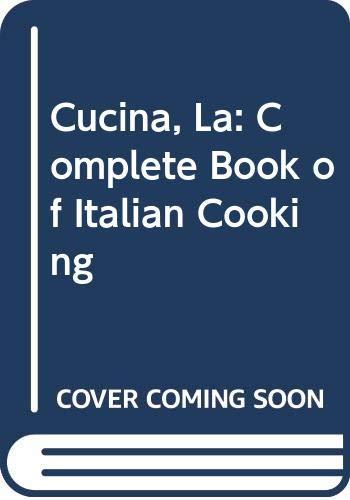 9780356150826: La Cucina. The Complete Book of Italian Cooking
