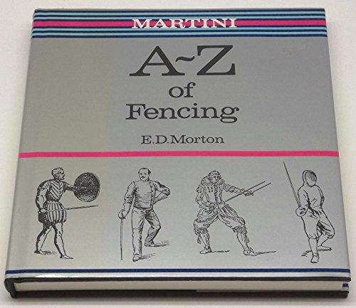 Martini A.to Z.of Fencing: E.D. MORTON