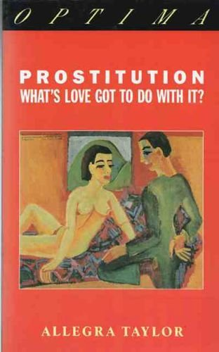 9780356154442: Prostitution: What's Love Got to Do With It?