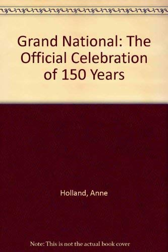 Grand National: The Official Celebration of 150: Holland, Anne