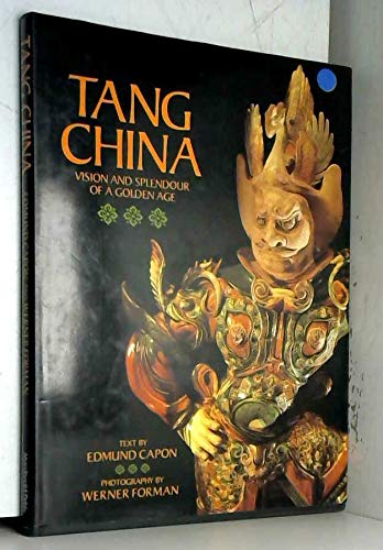 9780356156743: Tang China: Vision and splendour of a golden age (Echoes of the ancient world)