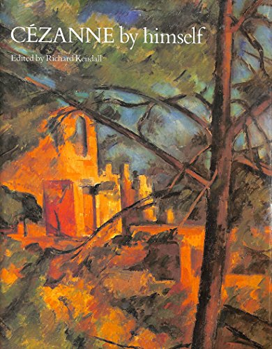9780356158570: Cezanne By Himself: Drawings, Paintings, Writings (By Himself Series)