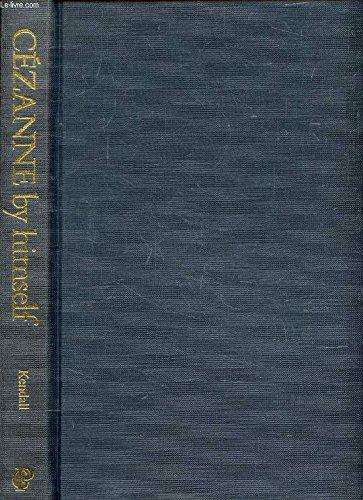 Cezanne By Himself: Drawings, Paintings, Writings (By: Cezanne, Paul