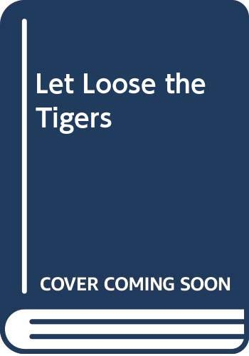 9780356158648: Let Loose the Tigers