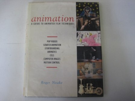 9780356158723: Animation: The Guide to Animated Film Techniques