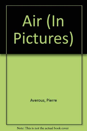 9780356168579: Air (In Pictures)