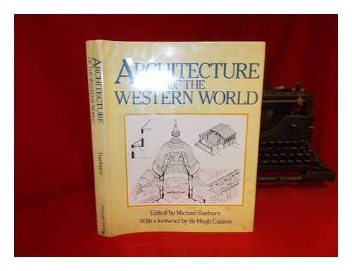Architecture of the Western World: Raeburn, Michael, editor