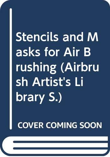 Stencils and Masks for Air Brushing (Airbrush artist's library) (035617090X) by JUDY MARTIN