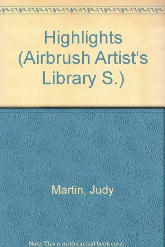 9780356172668: Highlights (Airbrush Artists Library)