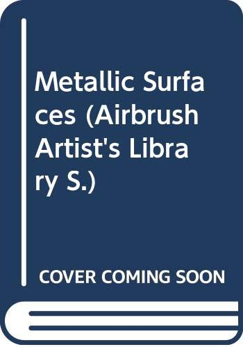 9780356172675: Metallic Surfaces (Airbrush Artist's Library S.)