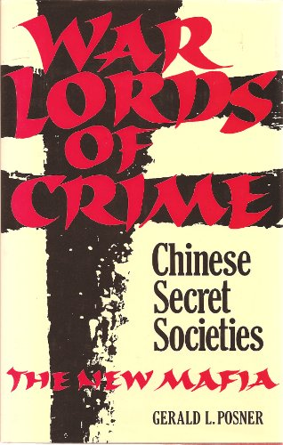 Warlords of crime: Chinese secret societies - the new Mafia (9780356175195) by Gerald L. POSNER