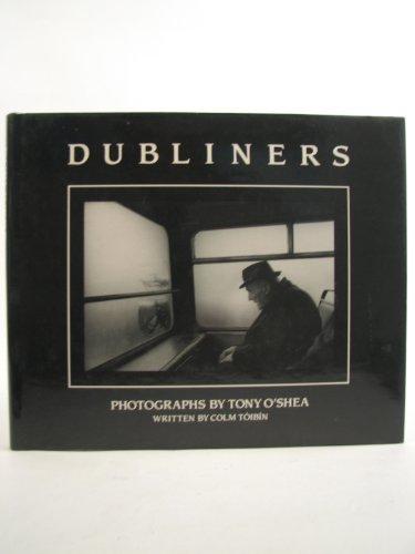 Dubliners: Toibin, Colin Photographs By Tony o'Shea
