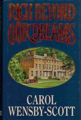Rich Beyond Our Dreams: Wensby-Scott, Carol