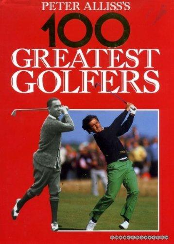 9780356178639: Peter Alliss' 100 Greatest Golfers