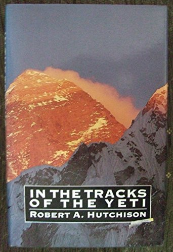 In the Tracks of the Yeti: Hutchinson, Robert A.