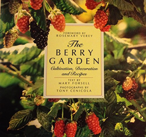 The Berry Garden Cultivation, Decoration and Recipes