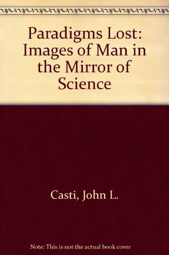 9780356187976: PARADIGMS LOST, Images of Man in the Mirror of Science