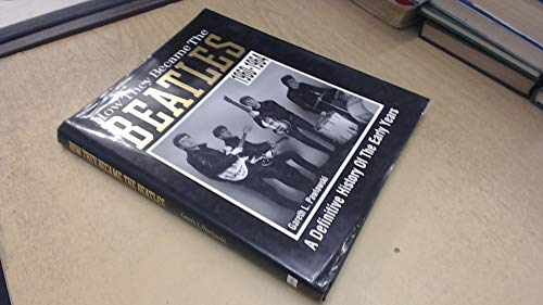9780356190525: How They Became the Beatles: A Definitive History of the Early Years 1960-1964