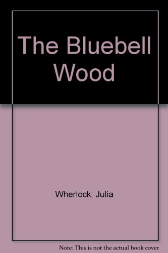 Bluebell Wood: Julia Wherlock