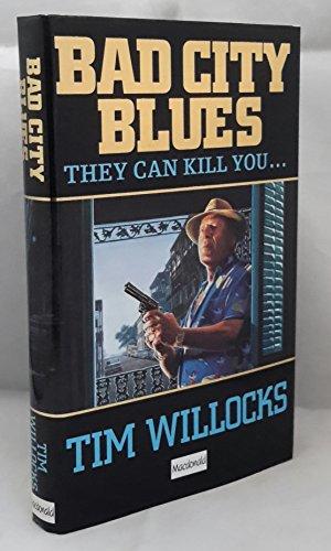 Bad City Blues: WILLOCKS, Tim