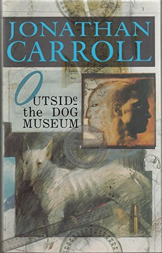 OUTSIDE THE DOG MUSEUM - signed: Carroll Jonathan