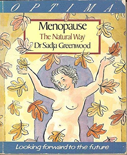 Menopause: The Natural Way: GRrenwood, Dr Sadja