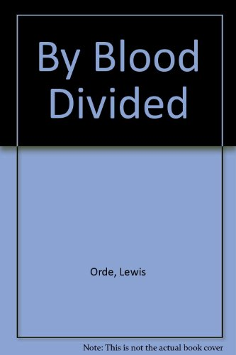 9780356197319: By Blood Divided