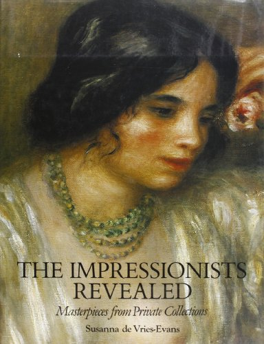 The Impressionists Revealed: Vries-Evans, Susanna De