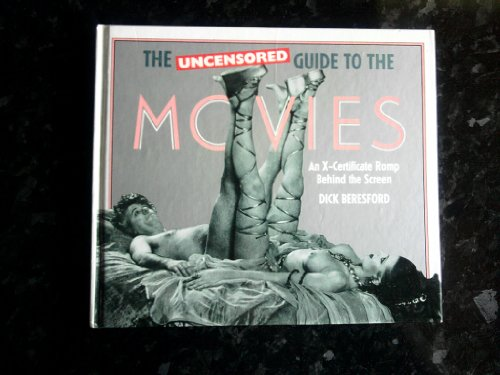 The Uncensored Guide to the Movies: Beresford Dick