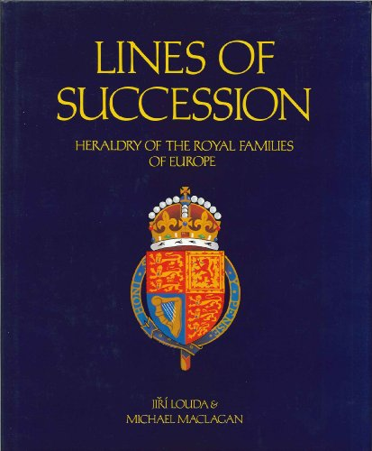 9780356203355: Lines Of Succession: Heraldry of the Royal Families of Europe