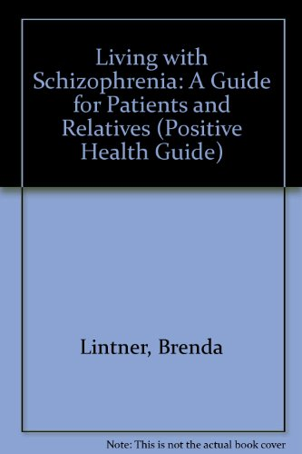 9780356210926: Living with Schizophrenia: A Guide for Patients and Relatives (Positive Health Guide)