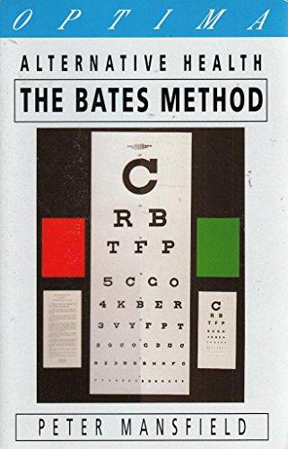 9780356210940: The Bates Method (Alternative Health)