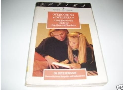 9780356211046: Overcoming Dyslexia: A Straightforward Guide for Families and Teachers (Positive Health Guide)