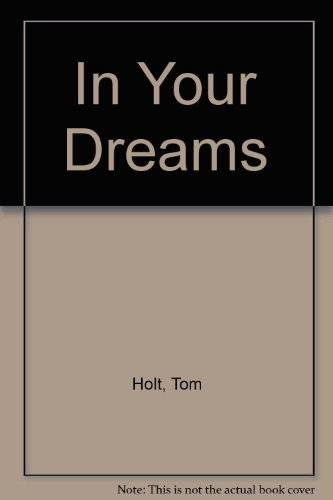 In Your Dreams (0356238695) by Holt,Tom