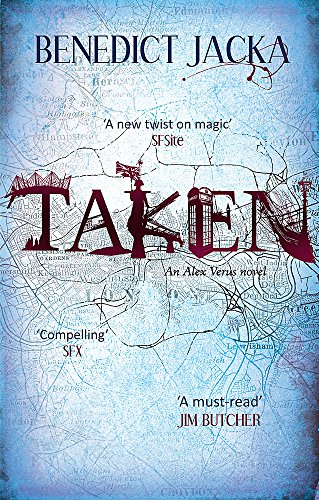 9780356500263: Taken: An Alex Verus Novel from the New Master of Magical London