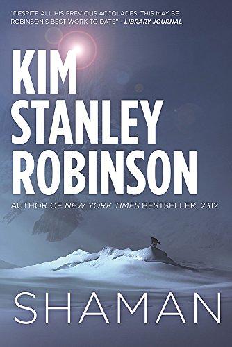 Shaman: A novel of the Ice Age: Kim Stanley Robinson