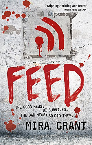 9780356500560: Feed: The Newsflesh Trilogy: Book 1