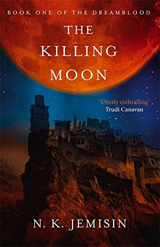 9780356500768: The Killing Moon: Dreamblood: Book 1