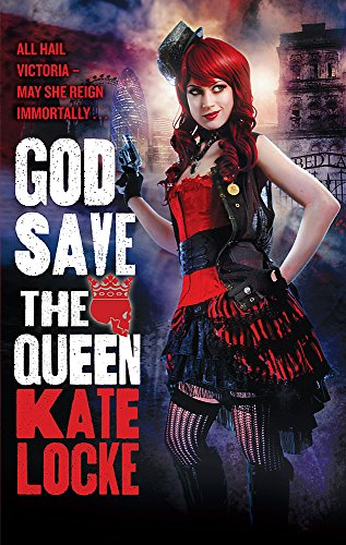 9780356501437: God Save the Queen: Book 1 of the Immortal Empire