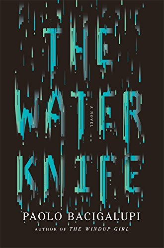 9780356501741: The Water Knife