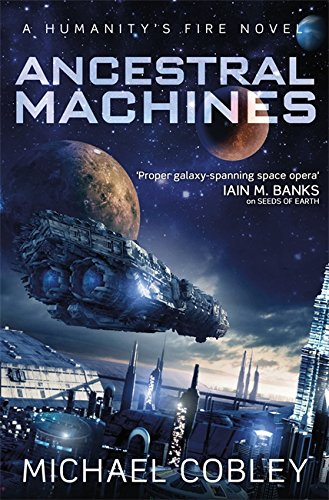 9780356501772: Ancestral Machines: A Humanity's Fire novel
