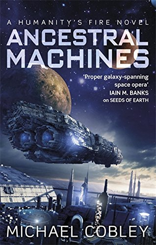 9780356501789: Ancestral Machines: A Humanity's Fire novel