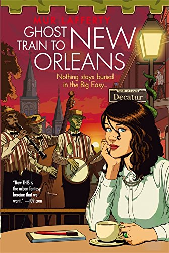 Ghost Train to New Orleans: Book 2 of the Shambling Guides: Lafferty, Mur