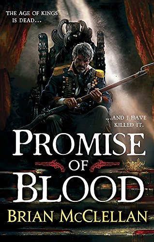 9780356502007: Promise of Blood: Book 1 in the Powder Mage trilogy