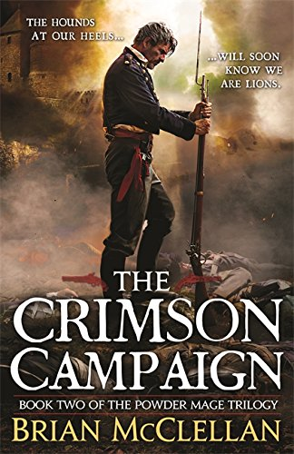 9780356502021: The Crimson Campaign: Book 2 in The Powder Mage Trilogy