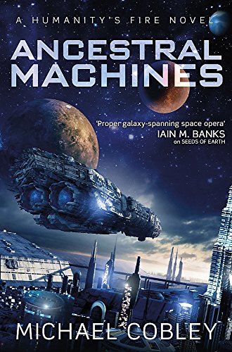 9780356502083: Ancestral Machines: A Humanity's Fire novel