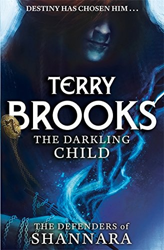 9780356502199: The Darkling Child: The Defenders of Shannara