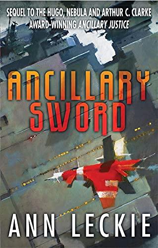 9780356502410: Ancillary Sword: SEQUEL TO THE HUGO, NEBULA AND ARTHUR C. CLARKE AWARD-WINNING ANCILLARY JUSTICE (Imperial Radch)