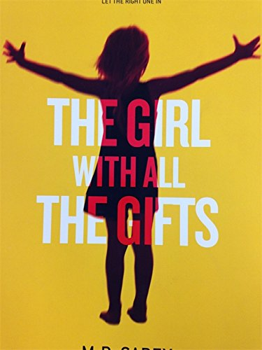 9780356502731: The Girl With All The Gifts (The Girl With All the Gifts series)